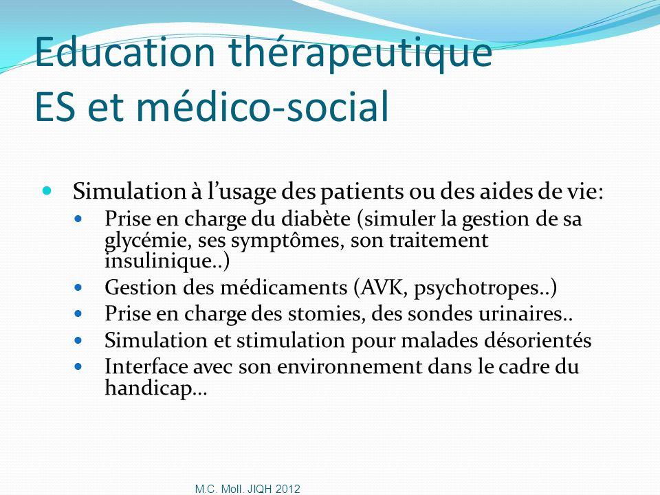 M.C. Moll. JIQH 2012 Education thérapeutique ES et médico-social Simulation à lusage des patients ou des aides de vie: Prise en charge du diabète (sim