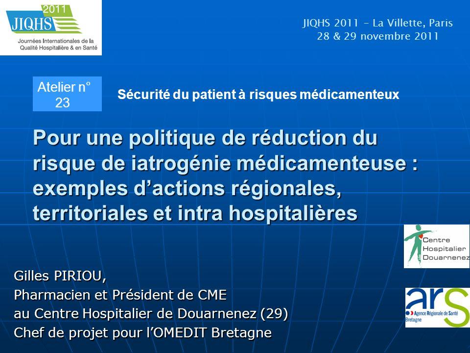 Pour une politique de réduction du risque de iatrogénie médicamenteuse : exemples dactions régionales, territoriales et intra hospitalières Pour une p