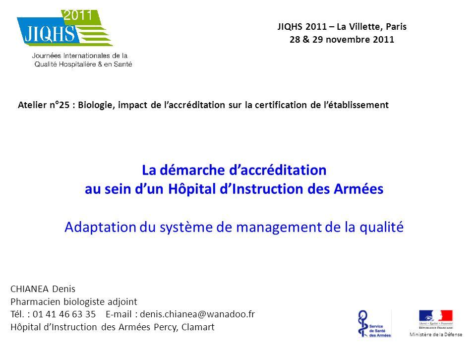 La démarche daccréditation au sein dun Hôpital dInstruction des Armées Adaptation du système de management de la qualité Ministère de la Défense JIQHS