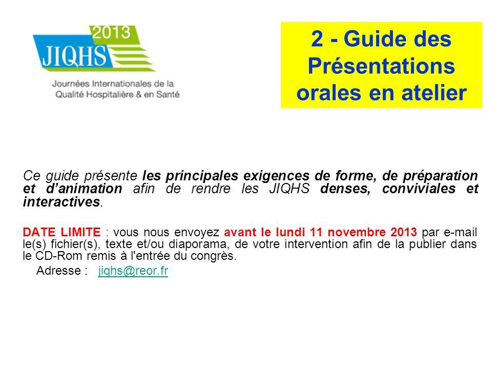Ce guide présente les principales exigences de forme, de préparation et danimation afin de rendre les JIQHS denses, conviviales et interactives. DATE