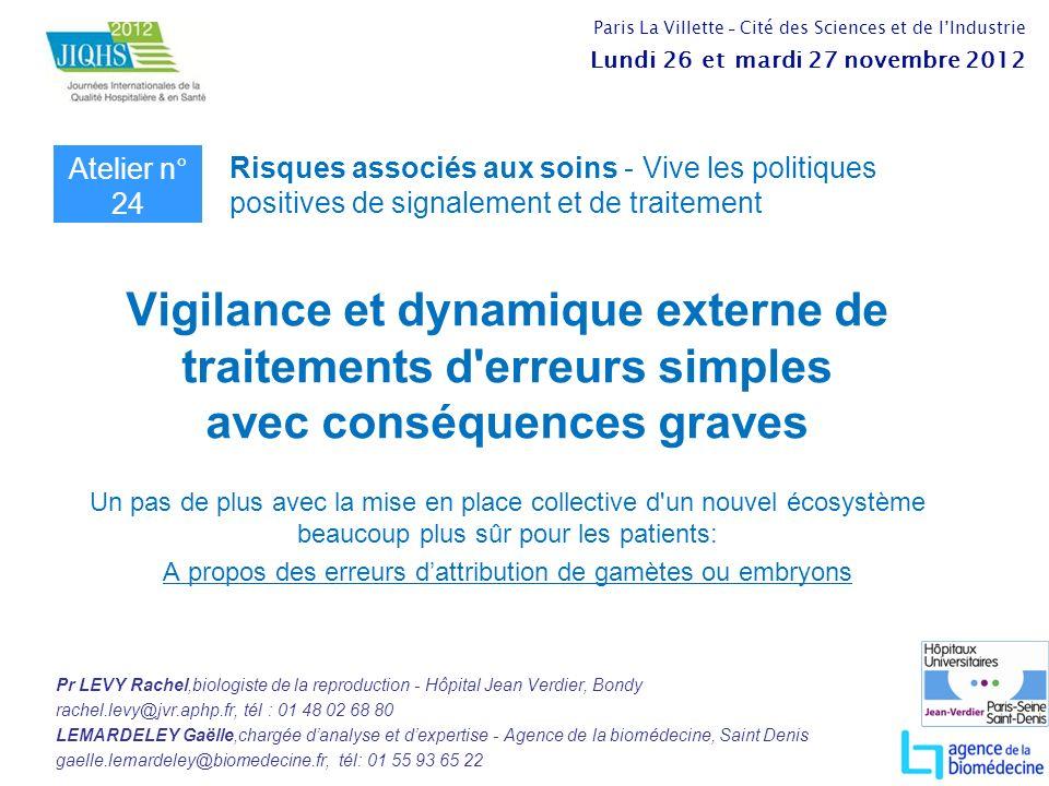 Vigilance et dynamique externe de traitements d'erreurs simples avec conséquences graves Un pas de plus avec la mise en place collective d'un nouvel é