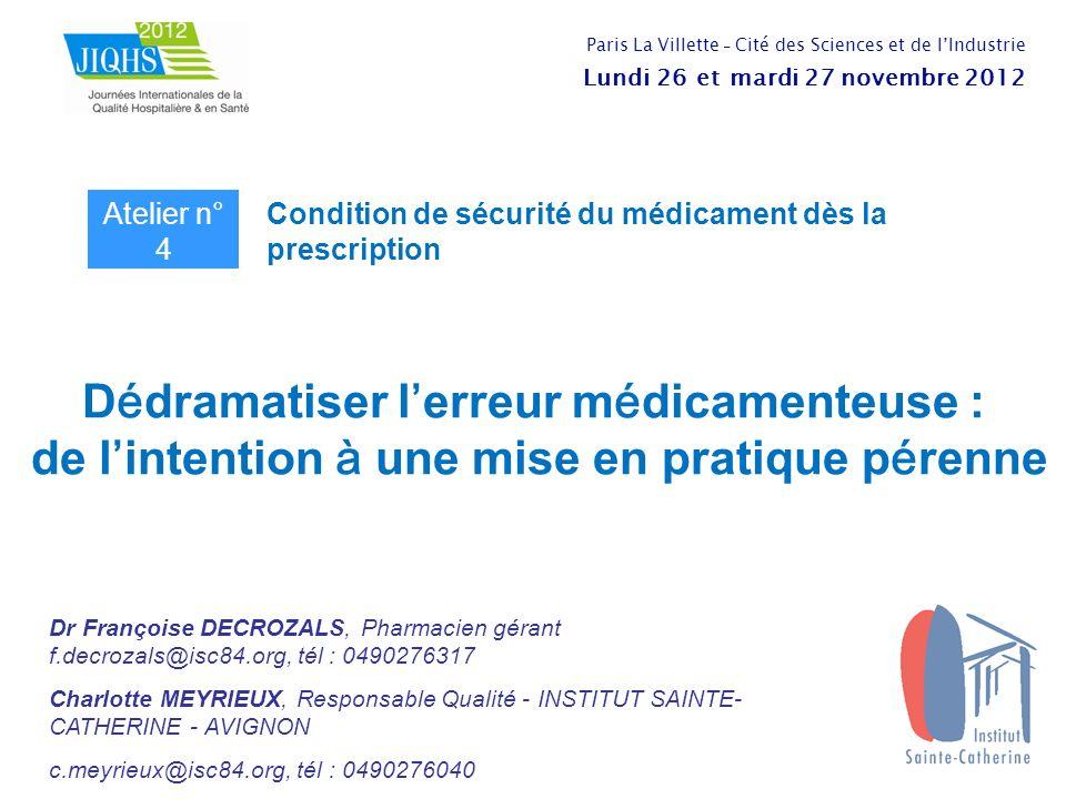 D é dramatiser l erreur m é dicamenteuse : de l intention à une mise en pratique p é renne Dr Françoise DECROZALS, Pharmacien gérant f.decrozals@isc84