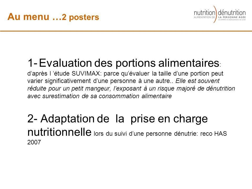1- Evaluation des portions alimentaires : daprès l étude SUVIMAX: parce quévaluer la taille dune portion peut varier significativement dune personne à