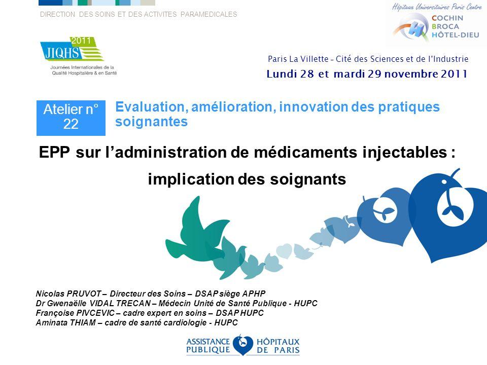 DIRECTION DES SOINS ET DES ACTIVITES PARAMEDICALES EPP sur ladministration de médicaments injectables : implication des soignants Atelier n° 22 Evalua