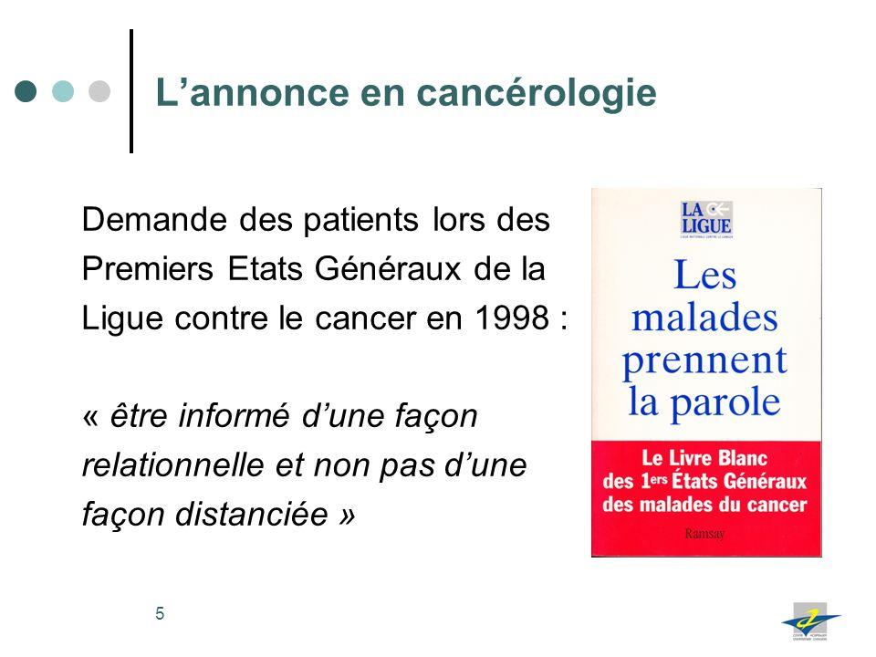 6 Lannonce en oncologie : un moment particulièrement difficile 365 000 nouveaux diagnostics de cancer en 2011 Annonce initiale : Situation de crise psychologique Point de cristallisation de la relation soignant- soigné