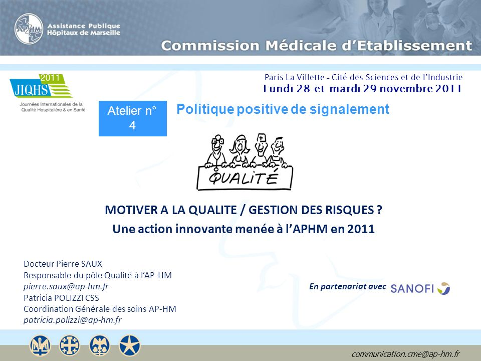 communication.cme@ap-hm.fr MOTIVER A LA QUALITE / GESTION DES RISQUES .