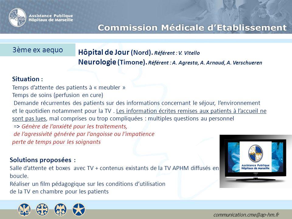 communication.cme@ap-hm.fr Hôpital de Jour (Nord). Référent : V. Vitello Neurologie (Timone). Référent : A. Agresta, A. Arnaud, A. Verschueren 3ème ex