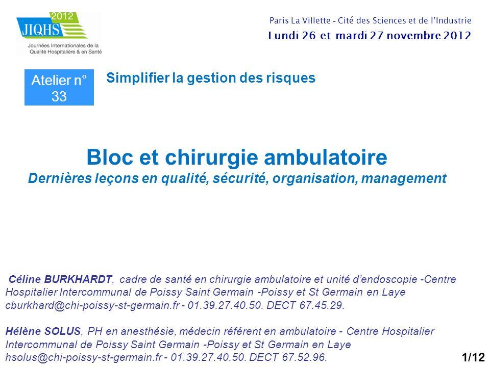 Bloc et chirurgie ambulatoire Dernières leçons en qualité, sécurité, organisation, management Céline BURKHARDT, cadre de santé en chirurgie ambulatoir