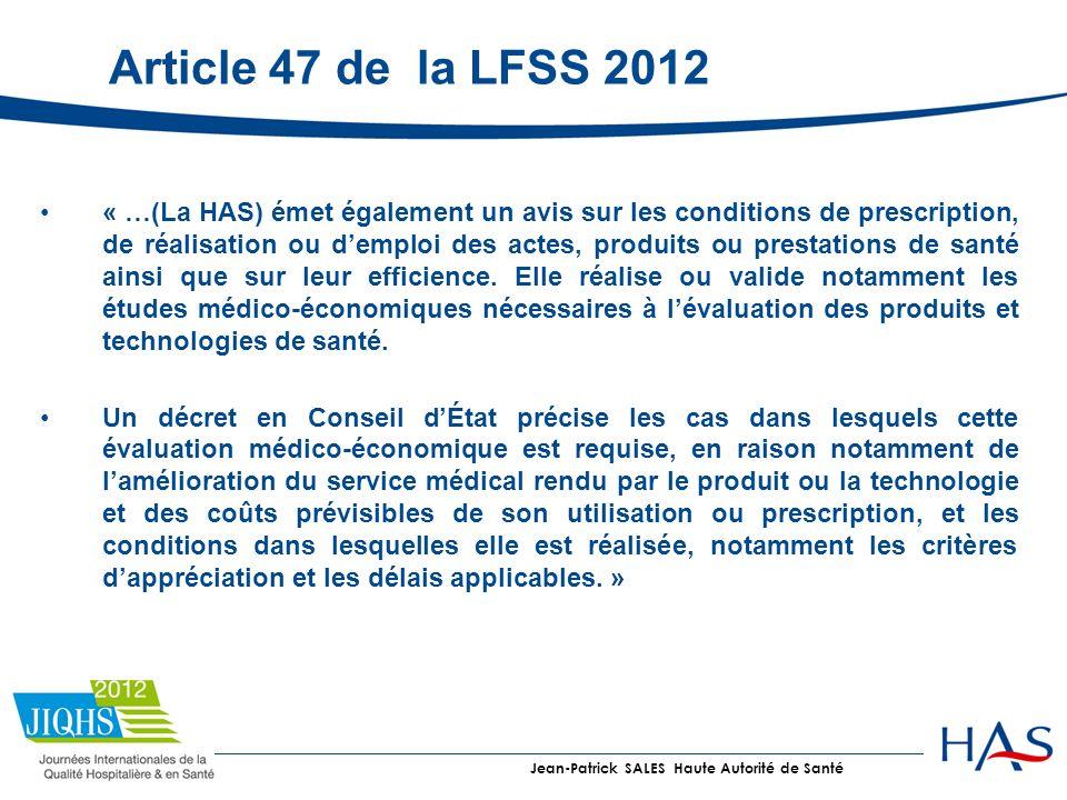 Article 47 de la LFSS 2012 « …(La HAS) émet également un avis sur les conditions de prescription, de réalisation ou demploi des actes, produits ou pre