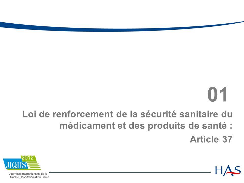 01 Loi de renforcement de la sécurité sanitaire du médicament et des produits de santé : Article 37
