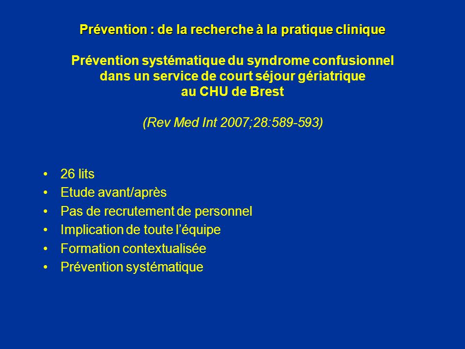 Prévention : de la recherche à la pratique clinique Prévention : de la recherche à la pratique clinique Prévention systématique du syndrome confusionn