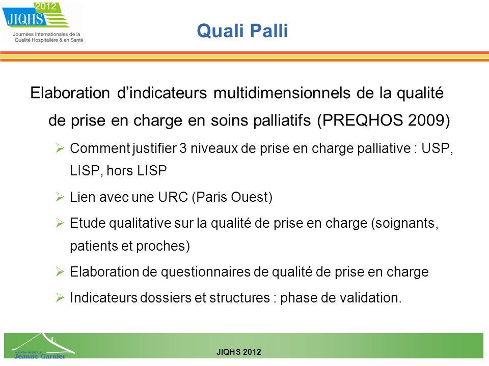 Elaboration dindicateurs multidimensionnels de la qualité de prise en charge en soins palliatifs (PREQHOS 2009) Comment justifier 3 niveaux de prise e