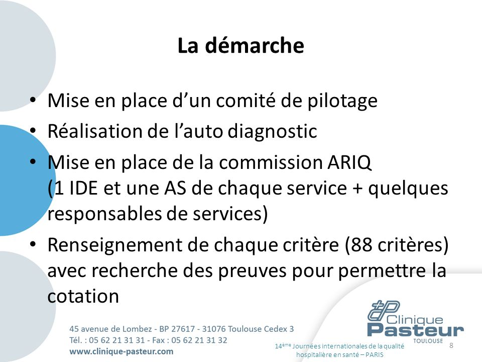 La démarche Mise en place dun comité de pilotage Réalisation de lauto diagnostic Mise en place de la commission ARIQ (1 IDE et une AS de chaque servic