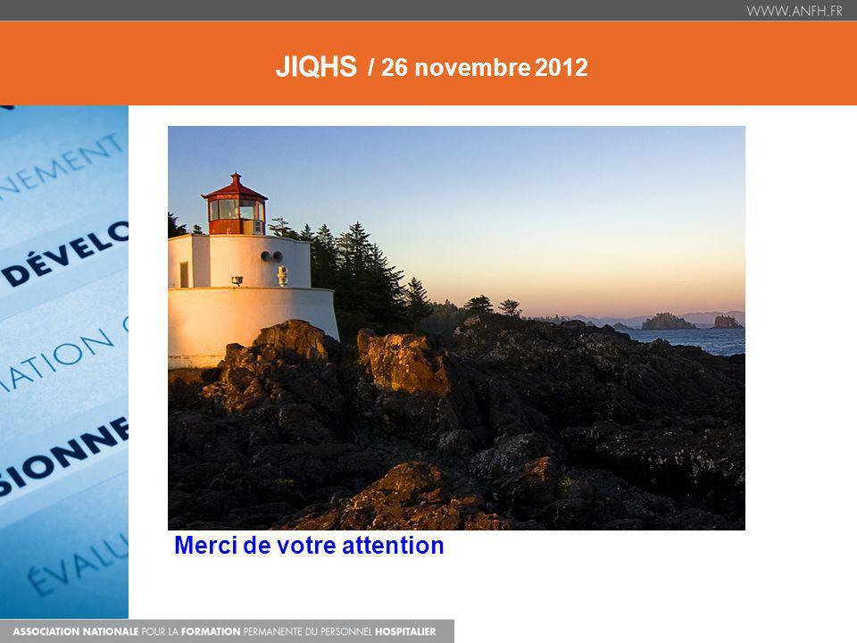 Merci de votre attention JIQHS / 26 novembre 2012