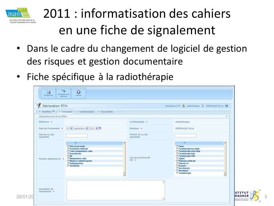 5 2011 : informatisation des cahiers en une fiche de signalement Dans le cadre du changement de logiciel de gestion des risques et gestion documentair