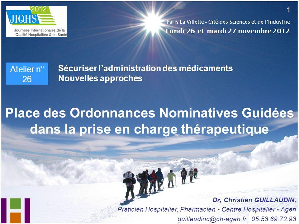 Place des Ordonnances Nominatives Guidées dans la prise en charge thérapeutique 1 Sécuriser ladministration des médicaments Nouvelles approches Dr, Ch