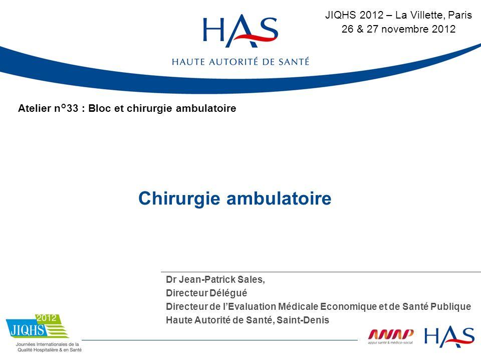 Dr Jean-Patrick Sales, Directeur Délégué Directeur de lEvaluation Médicale Economique et de Santé Publique Haute Autorité de Santé, Saint-Denis JIQHS