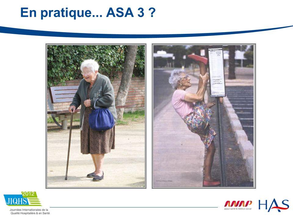 En pratique... ASA 3 ?
