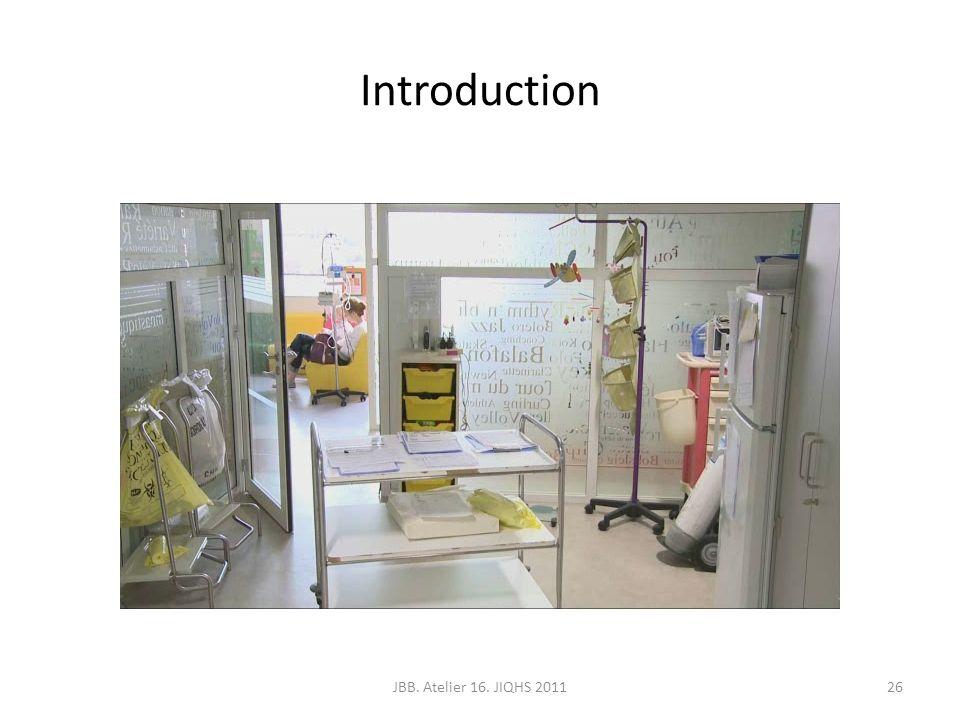 Introduction 26JBB. Atelier 16. JIQHS 2011