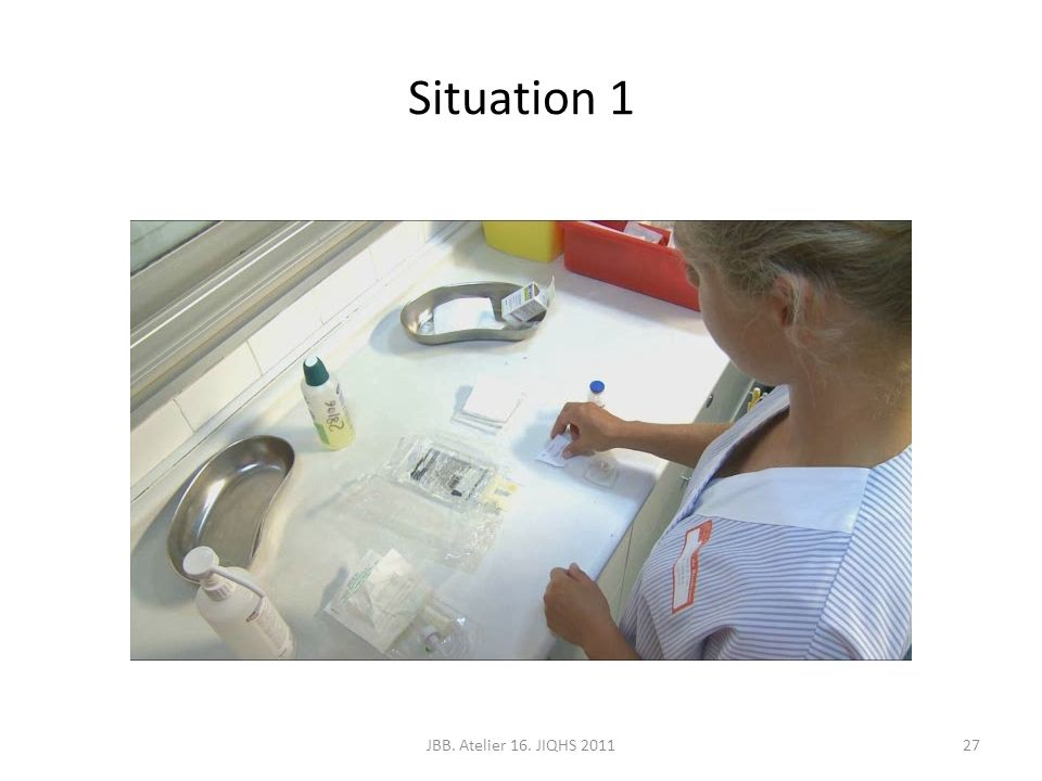 Situation 1 27JBB. Atelier 16. JIQHS 2011