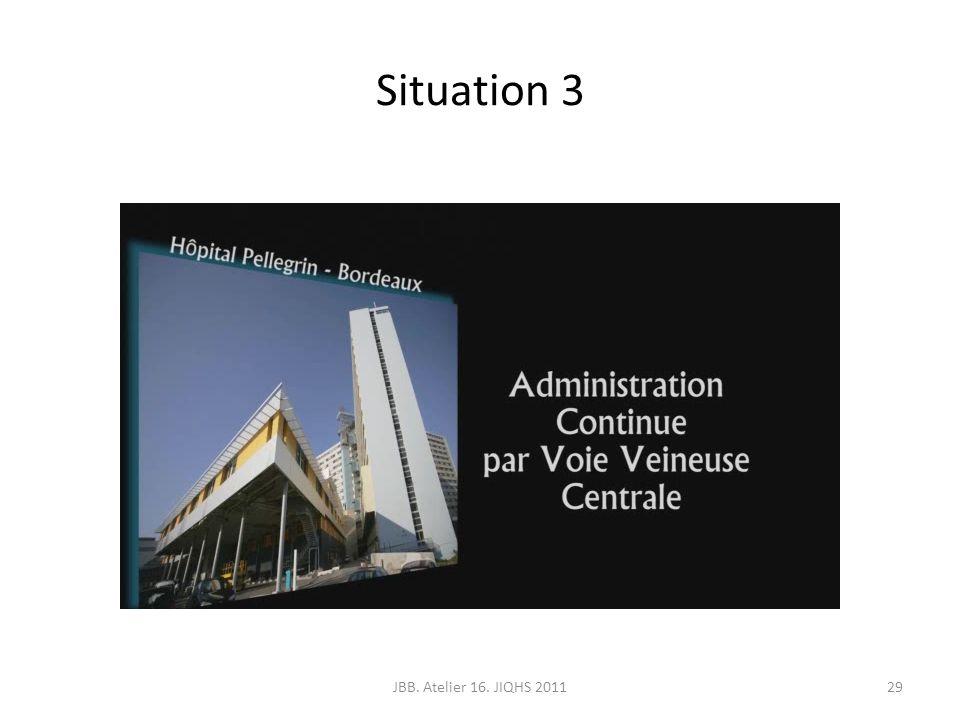 Situation 3 JBB. Atelier 16. JIQHS 201129