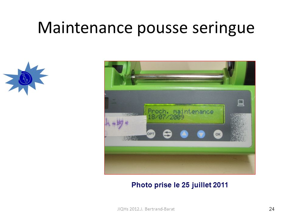 Maintenance pousse seringue Photo prise le 25 juillet 2011 24 JIQHs 2012.J. Bertrand-Barat