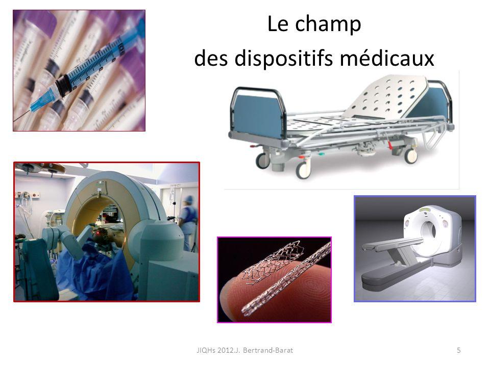 5 Le champ des dispositifs médicaux JIQHs 2012.J. Bertrand-Barat