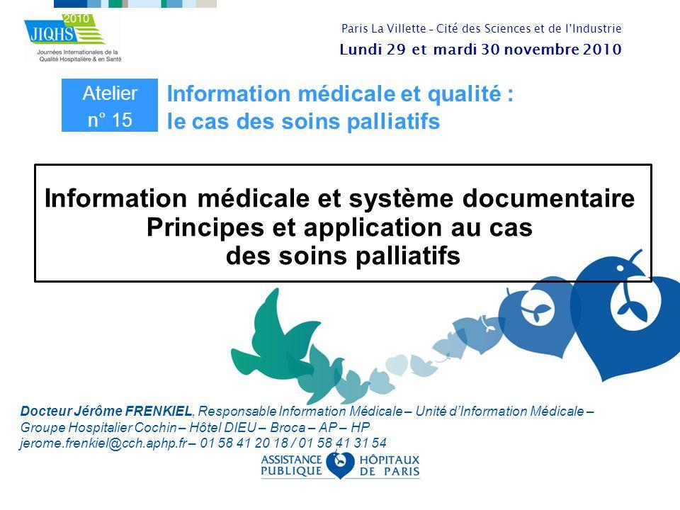 Information médicale et système documentaire Principes et application au cas des soins palliatifs Docteur Jérôme FRENKIEL, Responsable Information Méd