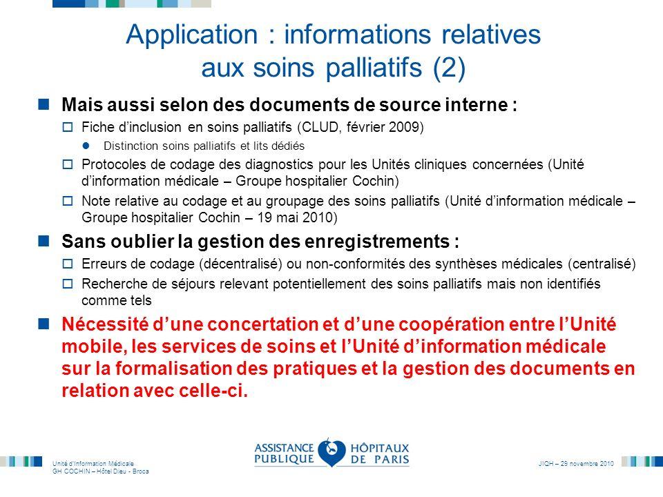 Unité dInformation Médicale GH COCHIN – Hôtel Dieu - Broca JIQH – 29 novembre 2010 Application : informations relatives aux soins palliatifs (2) Mais