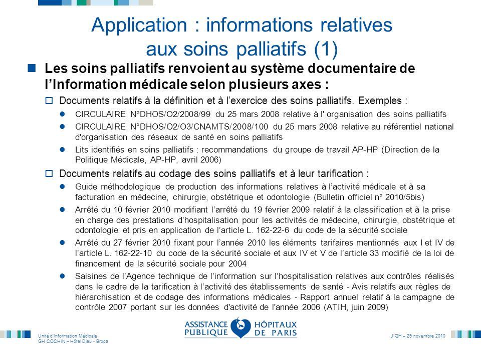 Unité dInformation Médicale GH COCHIN – Hôtel Dieu - Broca JIQH – 29 novembre 2010 Application : informations relatives aux soins palliatifs (1) Les s