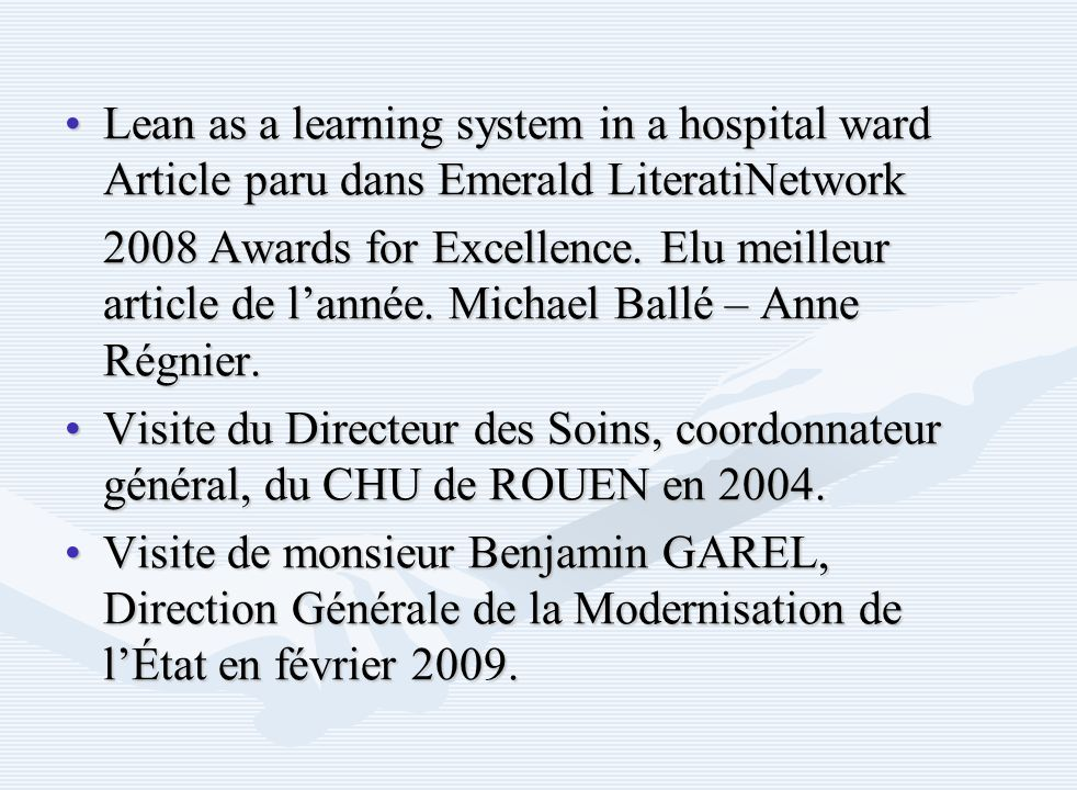 Lean as a learning system in a hospital ward Article paru dans Emerald LiteratiNetworkLean as a learning system in a hospital ward Article paru dans Emerald LiteratiNetwork 2008 Awards for Excellence.
