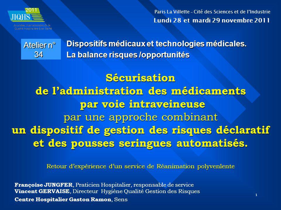 1 Sécurisation de ladministration des médicaments par voie intraveineuse par une approche combinant un dispositif de gestion des risques déclaratif et