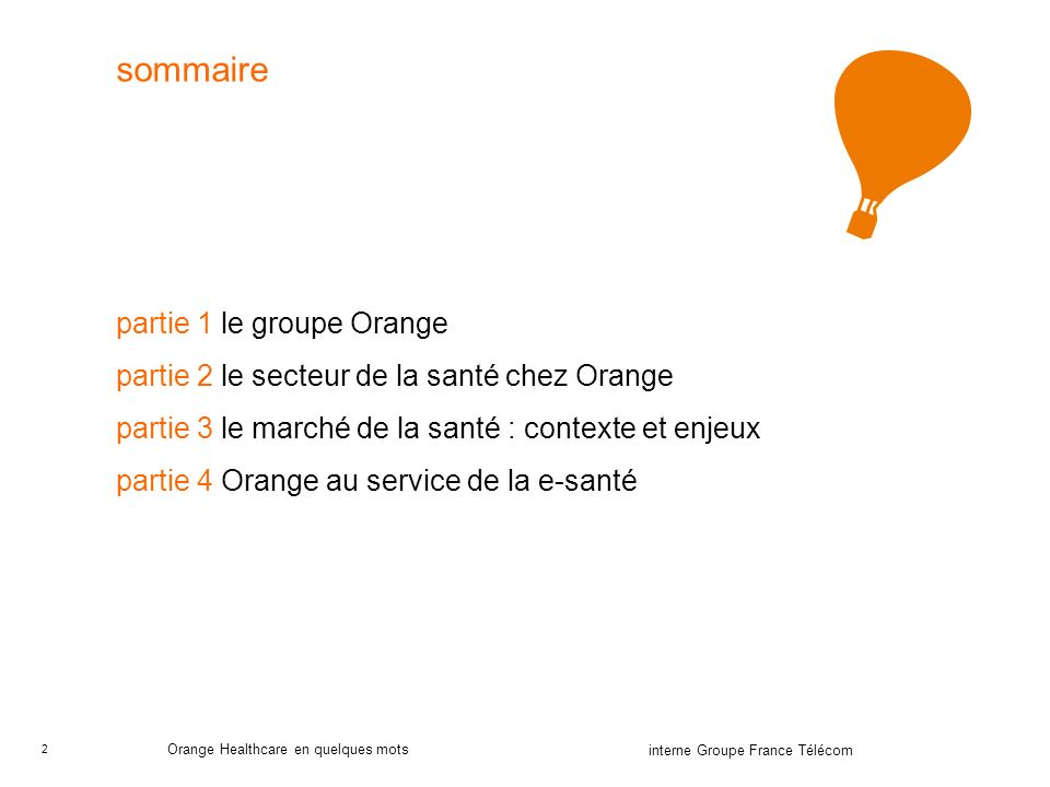 2 interne Groupe France Télécom Orange Healthcare en quelques mots sommaire partie 1le groupe Orange partie 2le secteur de la santé chez Orange partie