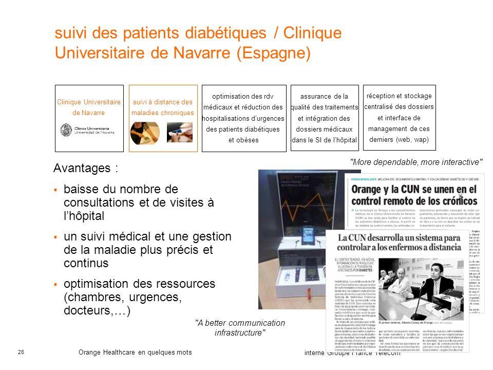 26 interne Groupe France Télécom Orange Healthcare en quelques mots suivi des patients diabétiques / Clinique Universitaire de Navarre (Espagne) Clini