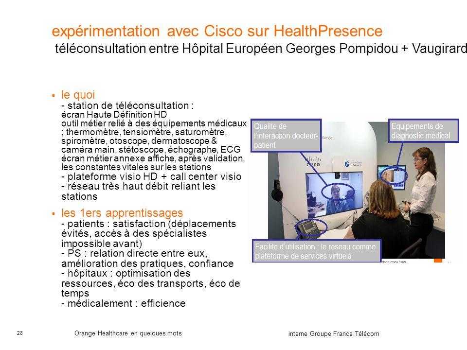 28 interne Groupe France Télécom Orange Healthcare en quelques mots expérimentation avec Cisco sur HealthPresence le quoi - station de téléconsultatio