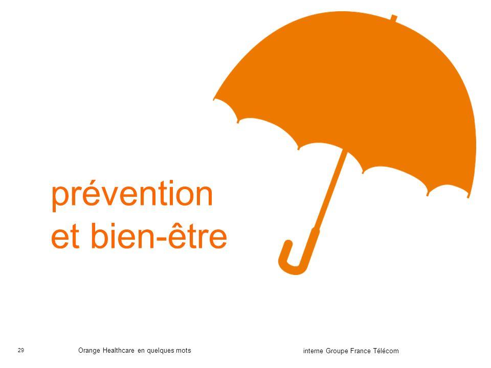 29 interne Groupe France Télécom Orange Healthcare en quelques mots prévention et bien-être