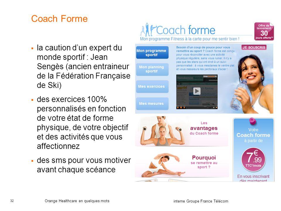 32 interne Groupe France Télécom Orange Healthcare en quelques mots Coach Forme la caution dun expert du monde sportif : Jean Sengès (ancien entraineu
