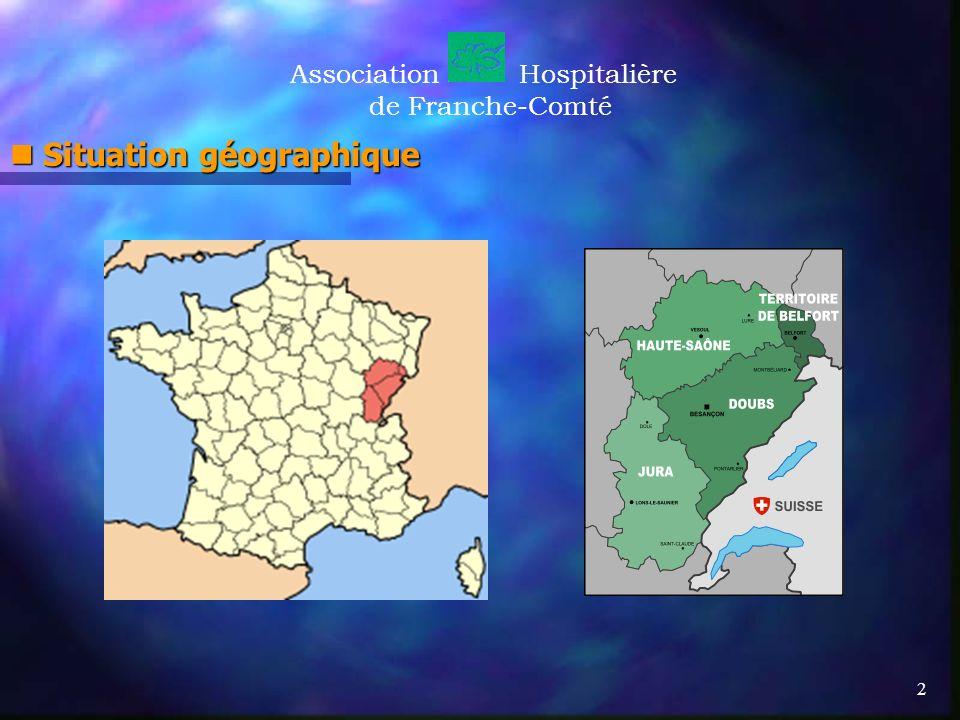 2 AssociationHospitalière de Franche-Comté Situation géographique Situation géographique