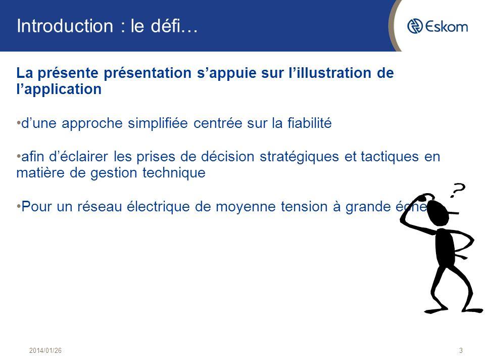 Introduction : le défi… La présente présentation sappuie sur lillustration de lapplication dune approche simplifiée centrée sur la fiabilité afin décl