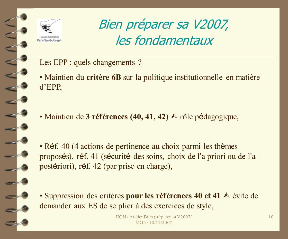 JIQH / Atelier Bien préparer sa V2007/ MON- 10/12/2007 10 Bien préparer sa V2007, les fondamentaux Les EPP : quels changements .