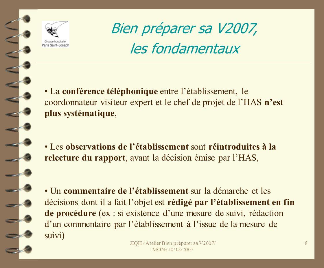 JIQH / Atelier Bien préparer sa V2007/ MON- 10/12/2007 9 Bien préparer sa V2007, les fondamentaux Les références : quels changements .
