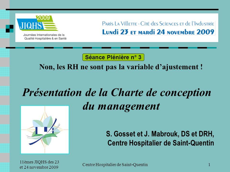 11èmes JIQHS des 23 et 24 novembre 2009 Centre Hospitalier de Saint-Quentin1 Non, les RH ne sont pas la variable dajustement .