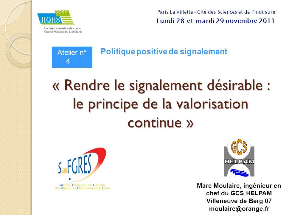 « Rendre le signalement désirable : le principe de la valorisation continue » Marc Moulaire, ingénieur en chef du GCS HELPAM Villeneuve de Berg 07 mou