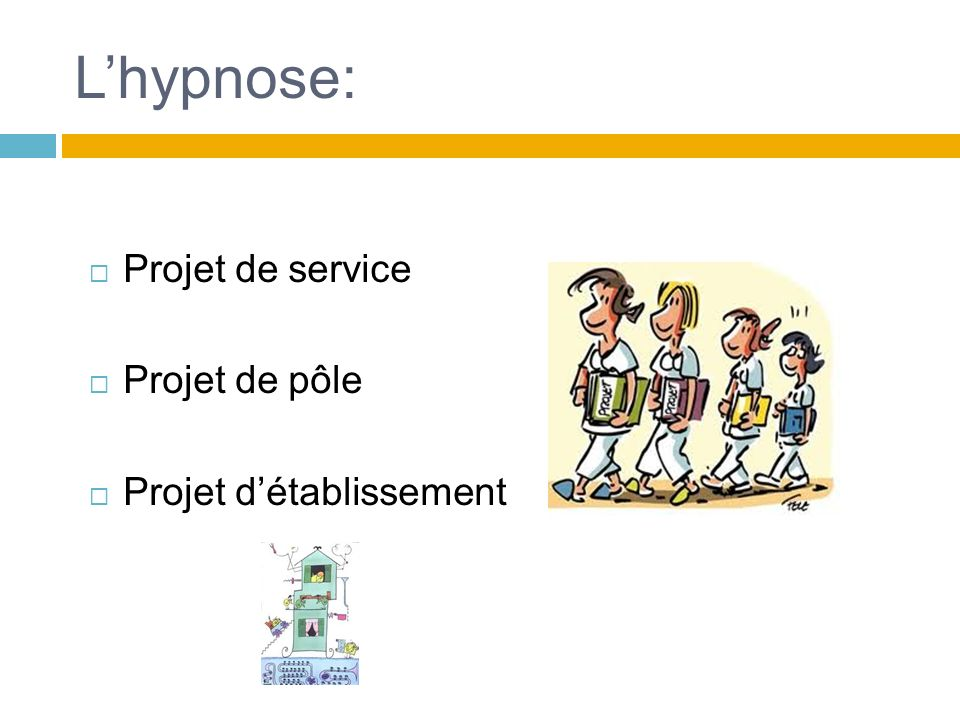 Lhypnose: Projet de service Projet de pôle Projet détablissement