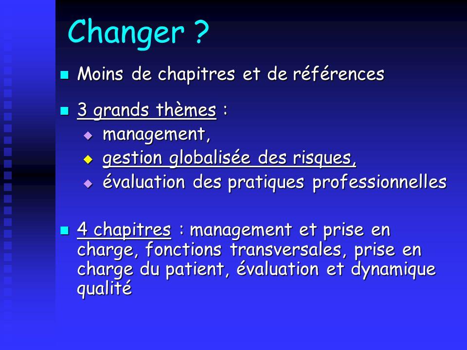 Changer ? Moins de chapitres et de références Moins de chapitres et de références 3 grands thèmes : 3 grands thèmes : management, management, gestion