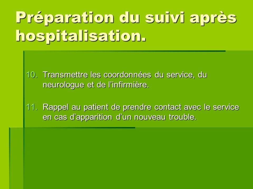 10.Transmettre les coordonnées du service, du neurologue et de linfirmière.