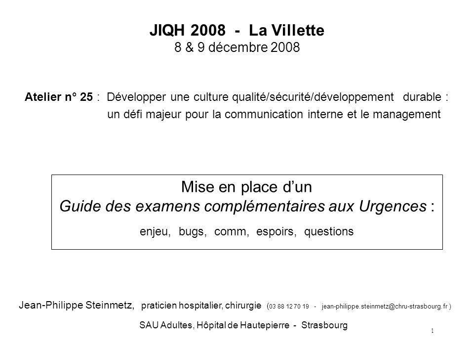 1 JIQH 2008 - La Villette 8 & 9 décembre 2008 Atelier n° 25 : Développer une culture qualité/sécurité/développement durable : un défi majeur pour la c