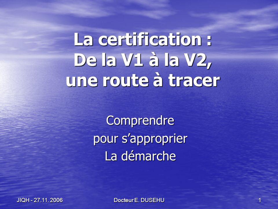 JIQH - 27.11.2006Docteur E.
