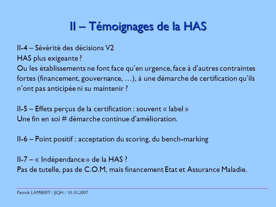 Patrick LAMBERT / JIQH / 10.10.2007 III – Frontières avec lARH III-1 – Accréditation et ARH créées en même temps.