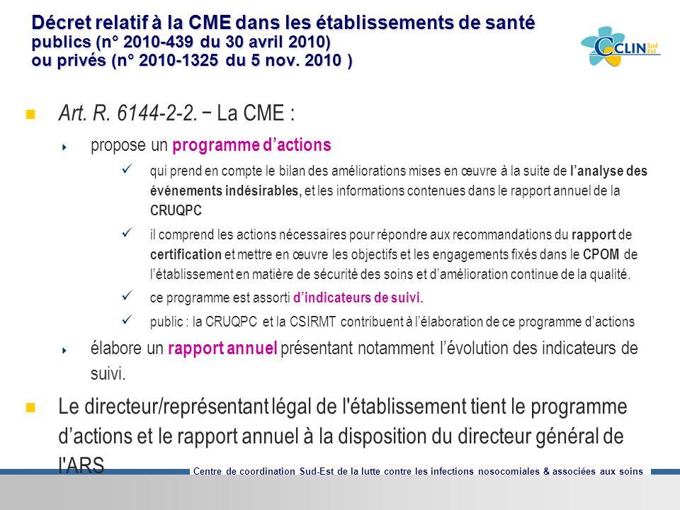 Centre de coordination Sud-Est de la lutte contre les infections nosocomiales & associées aux soins Décret relatif à la CME dans les établissements de